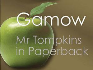 [Scientists' Peek at the World] The New World of Mr. Tompkins by George Gamow, a glimpse into the world of physics