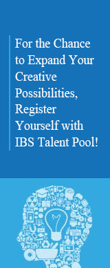 IBS Talent Pool. For the Chance to Expand Your Creative Possibilities, Register Yourself with IBS Talent Pool!