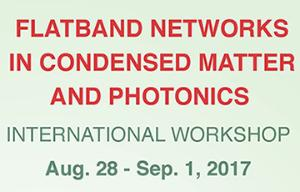 PCS International Workshop - Flatband Networks In Condensed Matter And Photonics