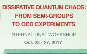 [Workshop] Dissipative Quantum Chaos: from Semi-Groups to QED Experiments