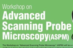 Workshop on Advanced Scanning Probe Microscopy (ASPM) (August 17 (Thu) - 18 (Fri), 2017)