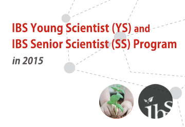 IBS Young Scientist (YS) and IBS Senior Scientist (SS) Program in 2015