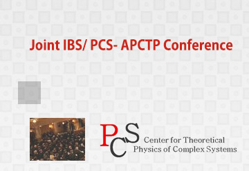Joint IBS/ PCS- APCTP Conference